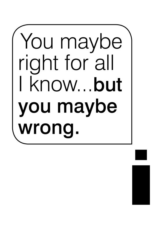 [You may be right]
